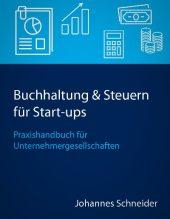 Buchhaltung & Steuern für Start-ups - Praxishandbuch für Unternehmergesellschaften