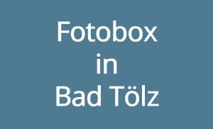 Fotobox in Bad Tölz